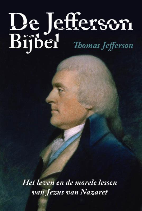 De Jefferson Bijbel. De filosofie van Jezus van Nazaret