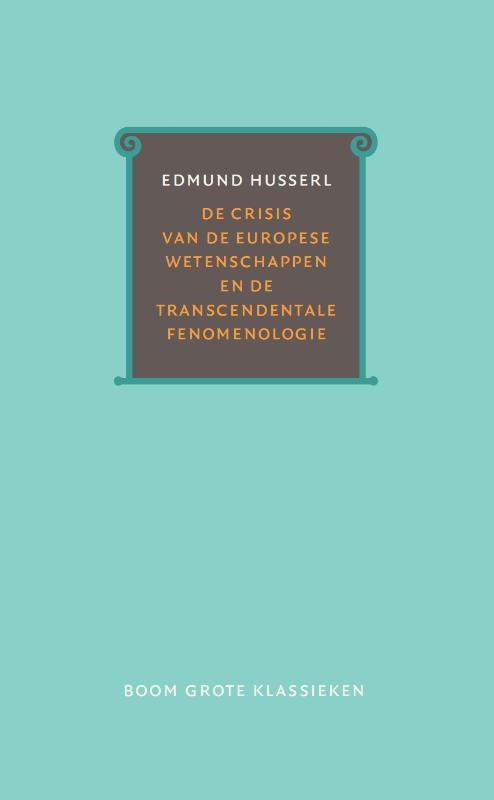 De crisis van de Europese wetenschappen en de transcendentale fenomenologie